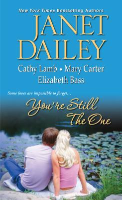 You're Still The One  (Anthology), Janet Dailey / Cathy Lamb / Mary Carter / Elizabeth Bass