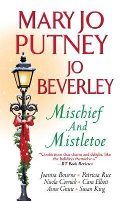 Mischief and Mistletoe, Mary Jo Putney, Joanna Bourne, Patricia Rice, Jo Beverley