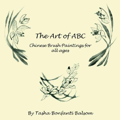 The Art of ABC: Chinese Brush Paintings for all ages, Balsom, Natasha