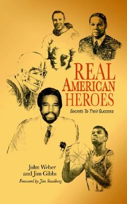 Real American Heroes: Secrets To Their Success, Gibbs, James