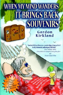 When My Mind Wanders It Brings Back Souvenirs, Kirkland, Gordon