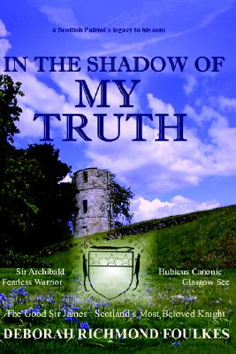 In the Shadow of My Truth: The Black Douglas, Foulkes, Deborah Richmond