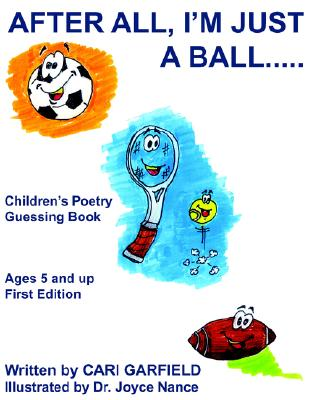 Image for After All, I'm Just A Ball. . . . .: Children's Poetry Guessing Book