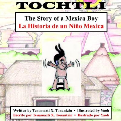 Tochtli:  The Story of a Mexica Boy, Tenamazti X. Tonantzin
