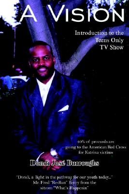 A Vision: Introduction to the Teens Only TV Show, Burroughs, Dondi