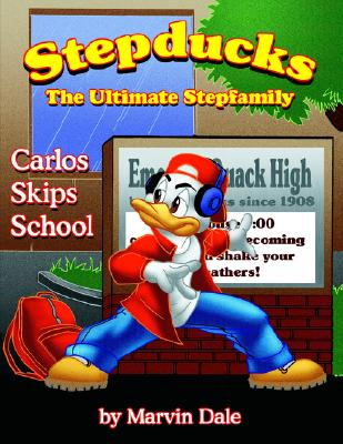 Image for Stepducks - The Ultimate Stepfamily: Carlos Skips School