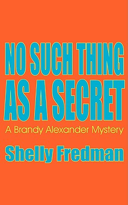 Image for No Such Thing As A Secret (Brandy Alexander Mystery)
