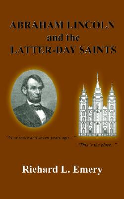 Image for ABRAHAM LINCOLN and the LATTER-DAY SAINTS