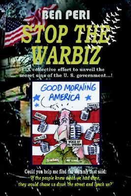 STOP THE WARBIZ, Peri, Ben