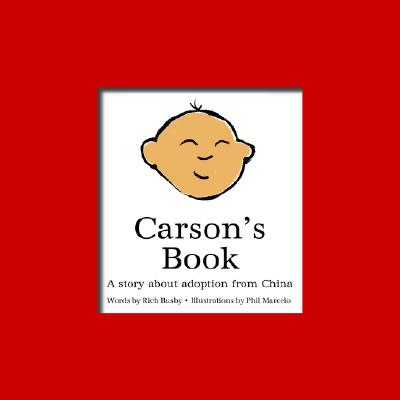 Carson's Book: A story about adoption from China, Busby, Richard