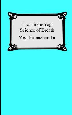 The Hindu-Yogi Science of Breath, Ramacharaka, Yogi