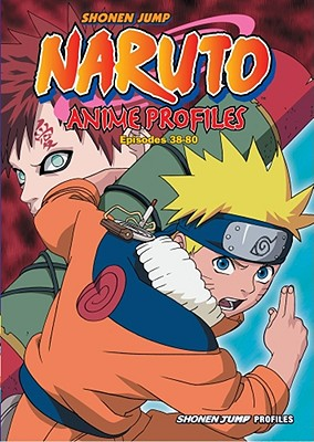 Naruto Anime Profiles: Episodes 38-80, Kishimoto, Masashi