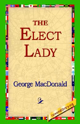 The Elect Lady, MacDonald, George