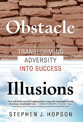Obstacle Illusions : Transforming Adversity into Success, Hopson, Stephen J.