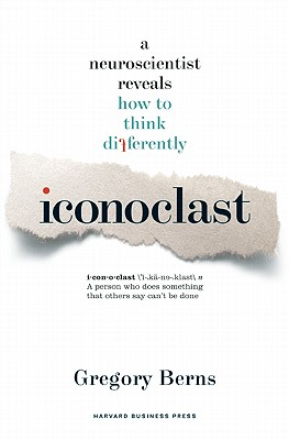 Image for Iconoclast: A Neuroscientist Reveals How to Think Differently