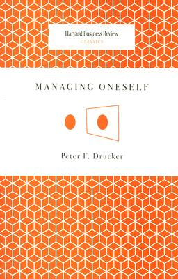 Managing Oneself (Harvard Business Review Classics), Drucker, Peter Ferdinand