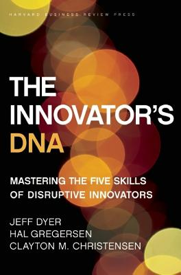 Image for The Innovator's DNA: Mastering the Five Skills of Disruptive Innovators