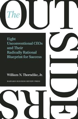 Image for The Outsiders: Eight Unconventional CEOs and Their Radically Rational Blueprint for Success