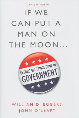 Image for If We Can Put a Man on the Moon: Getting Big Things Done in Government