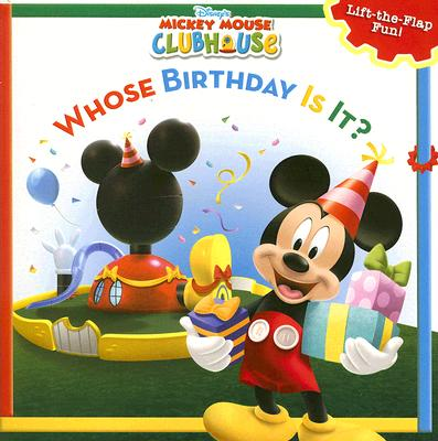 Mickey Mouse Clubhouse Whose Birthday Is It? (Disney's Mickey Mouse Club), Disney Book Group; Higginson, Sheila Sweeny