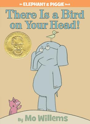 There Is a Bird On Your Head! (An Elephant and Piggie Book), MO WILLEMS