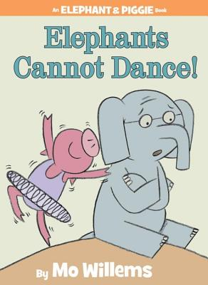 Image for Elephants Cannot Dance! (An Elephant and Piggie Book)