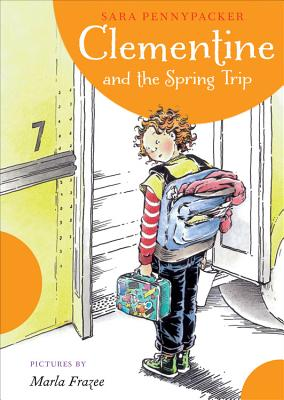 Clementine and the Spring Trip (A Clementine Book), Sara Pennypacker