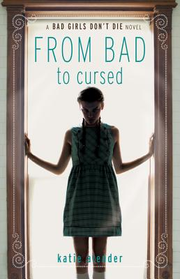 Image for Bad Girls Don't Die: From Bad to Cursed