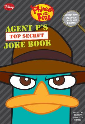 Image for Phineas and Ferb: Agent P's Top-Secret Joke Book (A Book of Jokes and Riddles)