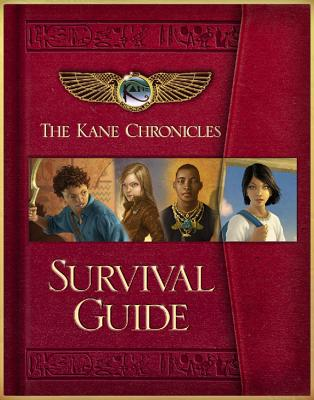 The Kane Chronicles Survival Guide, Rick Riordan