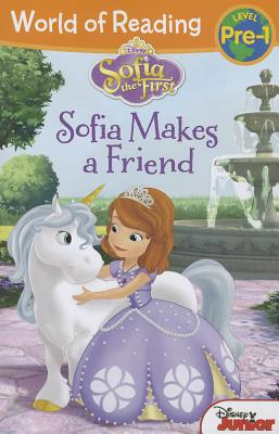 World of Reading: Sofia the First Sofia Makes a Friend: Pre-Level 1, Disney Book Group; Hapka, Catherine