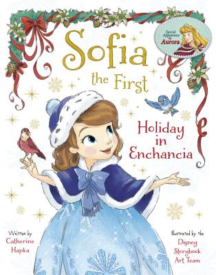 Sofia the First Holiday in Enchancia, Disney Book Group; Hapka, Catherine