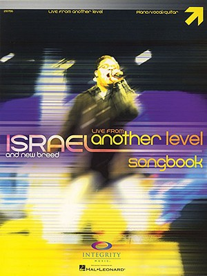 Image for LIVE FROM ANOTHER LEVEL      ISRAEL AND NEW BREED         PIANO/VOCAL/GUITAR SONGBOOK
