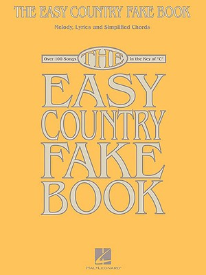 "Image for The Easy Country Fake Book: Over 100 Songs in the Key of ""C"" (Melody, Lyrics and Simplified Chords)"
