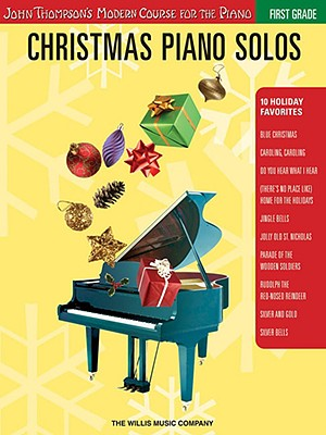 Christmas Piano Solos - First Grade (Book Only): John Thompson's Modern Course for the Piano (John Thompson's Modern Course for the Piano Series), Miller, Carolyn