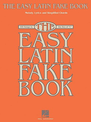 Image for The Easy Latin Fake Book: 100 Songs in the Key of C (Fake Books)