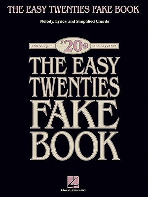 Image for The Easy Twenties Fake Book - 100 Songs In The Key Of C