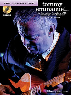 Image for Tommy Emmanuel: A Step-by-Step Breakdown of His Guitar Styles & Techniques (Guitar Signature Licks)