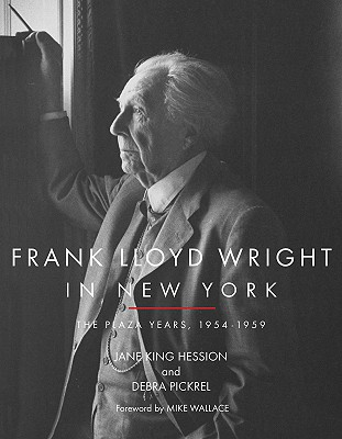 Image for Frank Lloyd Wright in New York: The Plaza Years 1954-1959