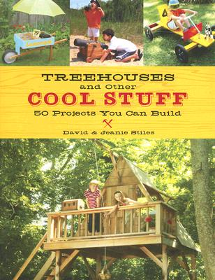 Image for Treehouses and other Cool Stuff: 50 Projects You Can Build