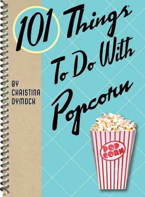 101 Things to Do with Popcorn, Dymock, Christina