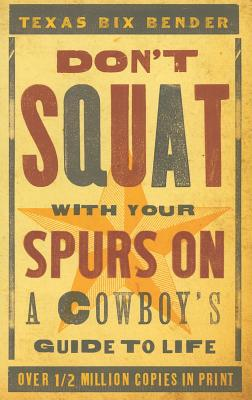 Image for Don't Squat With Your Spurs On