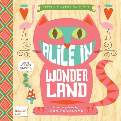 Little Master Carroll Alice in Wonderland: A Colors Primer (Babylit), Jennifer Adams, Alison Oliver