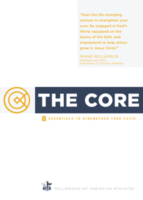 Image for The Core: 8 Essentials to Strengthen Your Faith