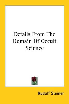 Details from the Domain of Occult Science, Steiner, Rudolf