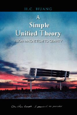 A Simple Unified Theory: From Magnetism to Gravity, Huang, H C
