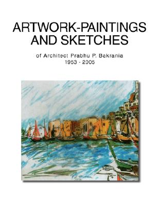 Artwork-Paintingsand Sketches, Bakrania, Prabhu P.