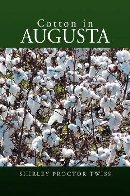 COTTON IN AUGUSTA, TWISS, SHIRLEY PROCTOR