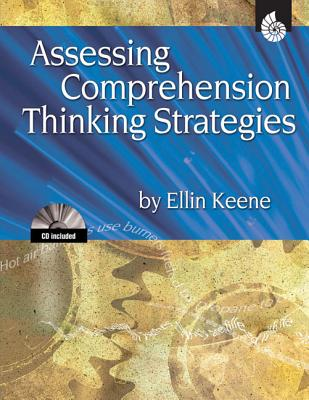 Assessing Comprehension Thinking Strategies (Professional Resources), Shell Education;Ellin Keene