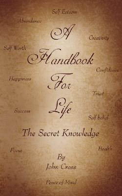 Image for A Handbook For Life: The Secret Knowledge
